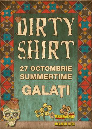 Afis Dirty-Shirt-Galati